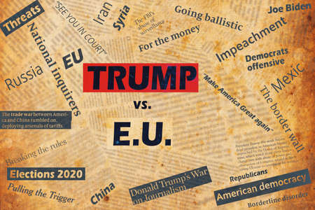 New York, USA - January 04, 2020: Ilustrative collage with newspaper headlines and text about the US President Donald Trump and the European Union.