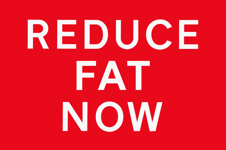 spoof: White text on red background REDUCE FAT NOW, symbol for health risk, spoof of road signs in the UK
