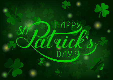 happy st. patricks day. greeting card. sign with phrase.  green background with shamrocks and lights. vector illustration.
