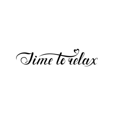 time to relax phrase. handwritten calligraphy inscription. design element for card, banner, invitation, t shirt, flyer, sign, poster, print. black and white vector illustration. calligraphic text  イラスト・ベクター素材