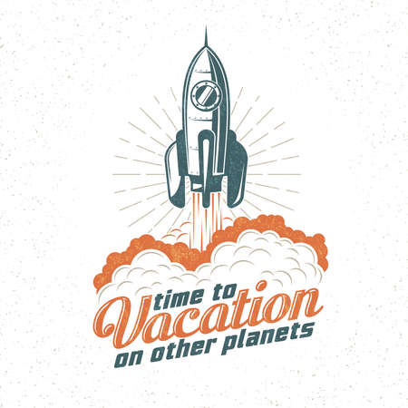 Vacation retro, poster with flying up rocket. Start spaceship. Retro texture on a separate layer.