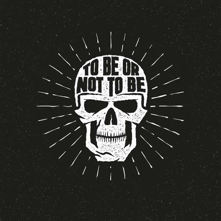 hamlet: Skull lettering vintage retro grunge style. Inscription to be or not to be.  Textures, background, text on separate layers.