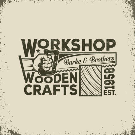 Workshop of the Joiner or Carpenter Vintage Logo - Hand Holding a Saw and Sawing of Wood. Vector illustration - worn texture and background on separate layers, can disable, easy to edit. Stock Illustratie