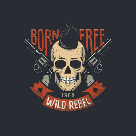 Skull with two pistols and stylish hair with born free wild rebel words. Vector illustration. Worn texture on a separate layer and can be easily disabled.