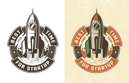 Retro emblem rocket takes off in a circular ribbon with the inscription is the best time for a startup. Worn texture on a separate layer and can be easily disabled.