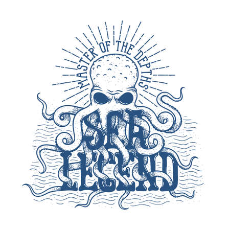 Octopus captures the tentacles of the word Sea Legend. Nautical tattoo, lettering emblem. Hand made vector illustration.