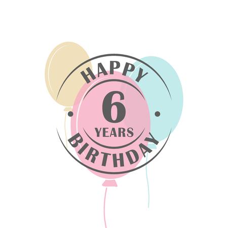 6 歳の誕生日のお祝いバルーン、グリーティング カード テンプレートとロゴ ラウンド幸せ  イラスト・ベクター素材