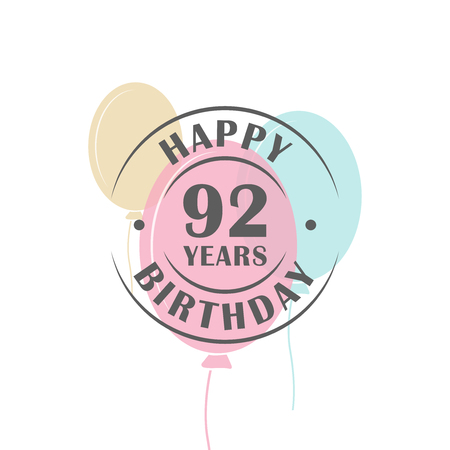 92: Happy birthday 92 years round logo with festive balloons, greeting card template