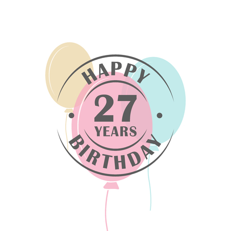 Happy birthday 27 years round logo with festive balloons, greeting card template
