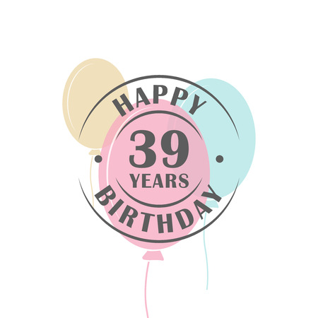 Happy birthday 39 years round logo with festive balloons, greeting card template
