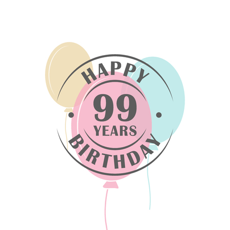 99: Happy birthday 99 years round logo with festive balloons, greeting card template