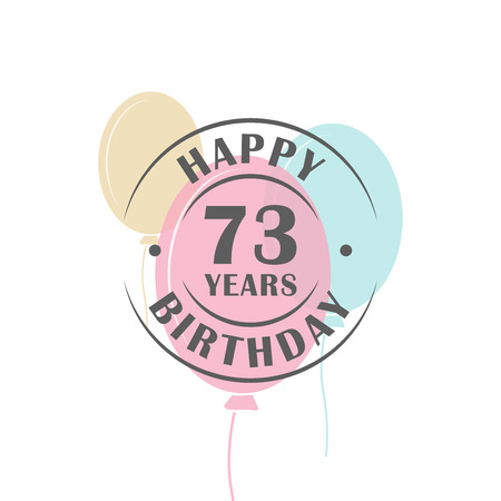 seventy: Happy birthday 73 years round logo with festive balloons, greeting card template