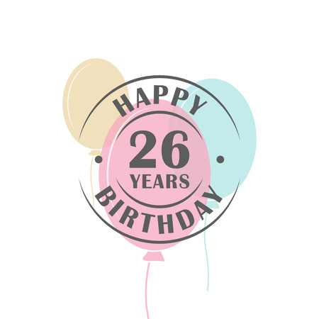 Happy birthday 26 years round logo with festive balloons, greeting card template