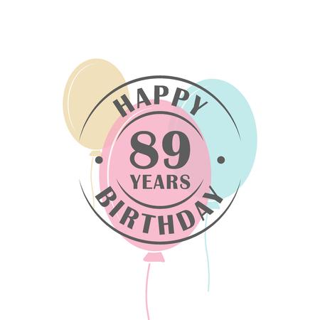 幸せな誕生日 89 年ラウンドお祝いバルーン、グリーティング カード テンプレートとロゴ  イラスト・ベクター素材