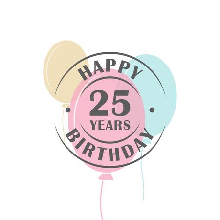 幸せな 25 歳の誕生日お祝いバルーン、グリーティング カード テンプレートとロゴのラウンド