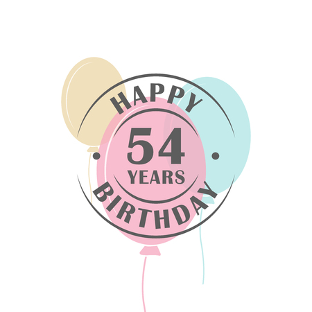 54: Happy birthday 54 years round logo with festive balloons, greeting card template Illustration