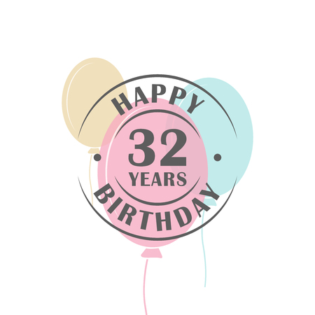 32: Happy birthday 32 years round logo with festive balloons, greeting card template