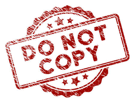 Do Not Copy text rubber stamp seal. Vector element with distress design and unclean texture in red color. Designed for overlay watermarks and distressed seal prints.