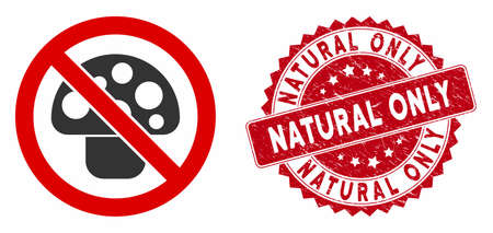 Vector no mushroom icon and grunge round stamp seal with Natural Only caption. Flat no mushroom icon is isolated on a white background. Natural Only stamp uses red color and grunge surface.