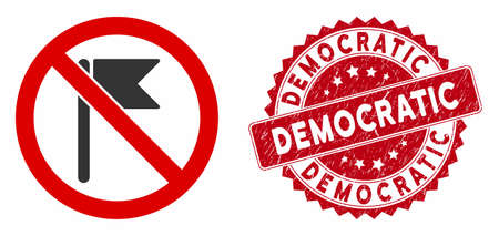 Vector no flag icon and distressed round stamp seal with Democratic caption. Flat no flag icon is isolated on a white background. Democratic stamp seal uses red color and grunged design.