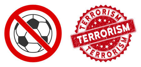Vector no football icon and grunge round stamp seal with Terrorism text. Flat no football icon is isolated on a white background. Terrorism stamp seal uses red color and distress texture.  イラスト・ベクター素材