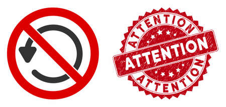 Vector not rotate icon and rubber round stamp seal with Attention phrase. Flat not rotate icon is isolated on a white background. Attention stamp seal uses red color and distress surface.