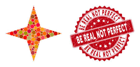 Mosaic space star and rubber stamp seal with Be Real Not Perfect caption. Mosaic vector is designed with space star icon and with random round items. Be Real Not Perfect stamp seal uses red color,
