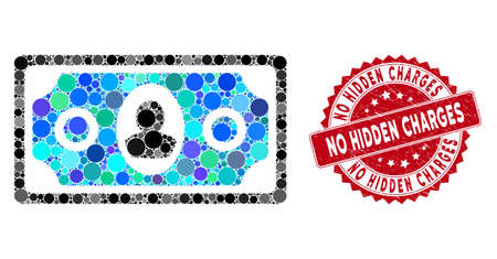 Mosaic banknote and grunge stamp watermark with No Hidden Charges text. Mosaic vector is created from banknote icon and with random circle items. No Hidden Charges stamp seal uses red color,