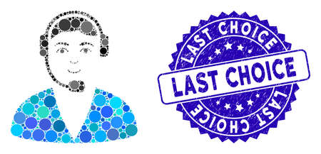 Mosaic call center operator icon and grunge stamp seal with Last Choice phrase. Mosaic vector is designed with call center operator icon and with scattered round items.