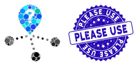 Mosaic place question icon and corroded stamp seal with Please Use text. Mosaic vector is created with place question icon and with scattered circle elements. Please Use stamp seal uses blue color,
