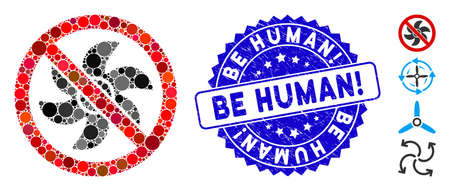 Mosaic no rotor icon and corroded stamp seal with Be Human! caption. Mosaic vector is formed with no rotor icon and with scattered round elements. Be Human! seal uses blue color, and distress design.