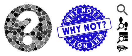 Mosaic question icon and rubber stamp seal with Why Not? text. Mosaic vector is designed with question icon and with random circle spots. Why Not? seal uses blue color, and grunge surface.