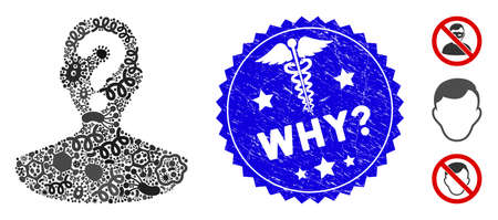 Viral collage unknown person icon and rounded rubber stamp seal with Why phrase and caduceus icon.