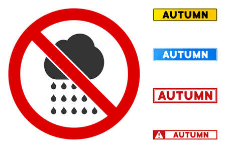 No Rain Weather sign with badges in rectangular frames. Illustration style is a flat iconic symbol inside red crossed circle on a white background. Simple No Rain Weather vector sign,