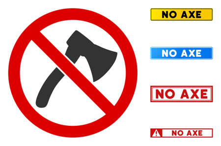 No Axe sign with captions in rectangular frames. Illustration style is a flat iconic symbol inside red crossed circle on a white background. Simple No Axe vector sign, designed for rules,