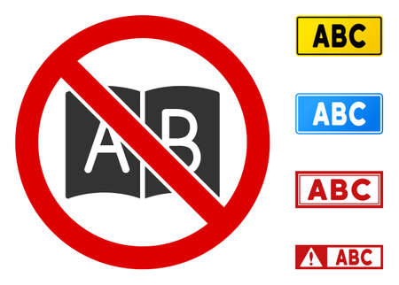 No ABC Book sign with phrases in rectangular frames. Illustration style is a flat iconic symbol inside red crossed circle on a white background. Simple No ABC Book vector sign, designed for rules,