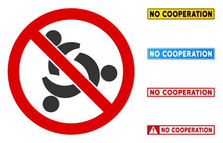 No Cooperation sign with messages in rectangular frames. Illustration style is a flat iconic symbol inside red crossed circle on a white background. Simple No Cooperation vector sign,