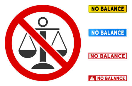 No Balance sign with words in rectangle frames. Illustration style is a flat iconic symbol inside red crossed circle on a white background. Simple No Balance vector sign, designed for rules,