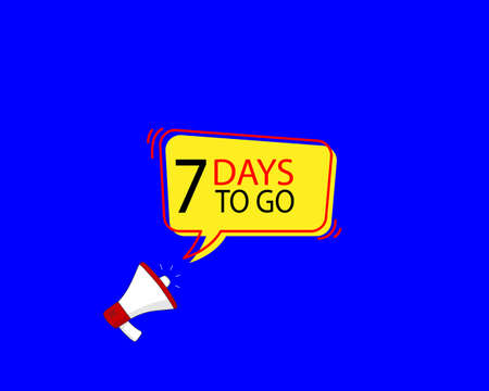 7 days to go speech bubble with Loudspeaker. Banner for business, marketing and advertising. Vector illustration