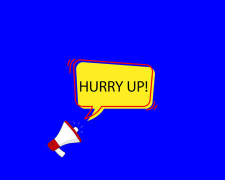 hurry-up speech bubble. Loudspeaker. Banner for business, marketing and advertising. Vector illustration  イラスト・ベクター素材