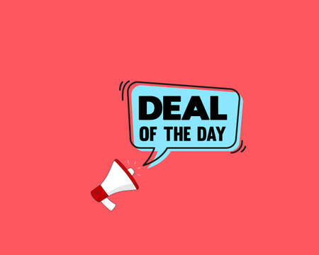 deal of the day speech bubble with Loudspeaker. Banner for business, marketing and advertising. Vector illustration.