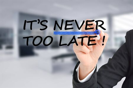 no pase: It is never too late text with businesswoman hand writing on transparent background