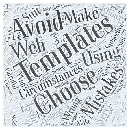 when: Mistakes To Avoid When Using Web Templates  word cloud concept