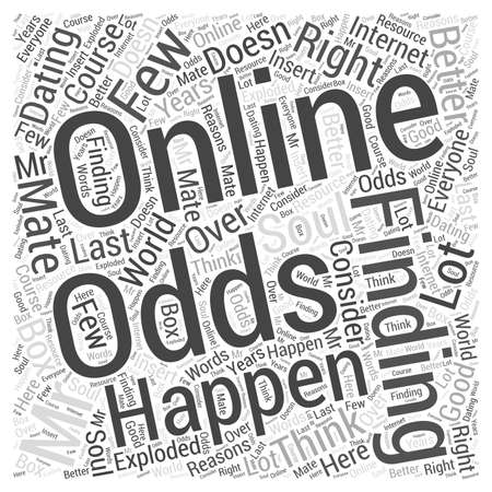 finding a mate: 25 What Are the Odds of Finding Mr. Right Online word cloud concept