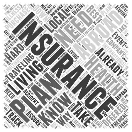 when: Health Insurance When Living Abroad word cloud concept