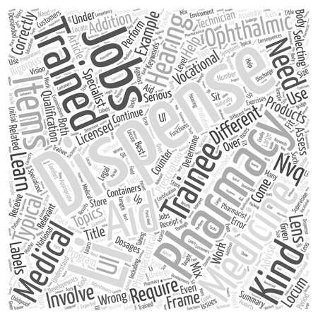 vocational training: Dispenser Jobs Require Rigorous Training word cloud concept