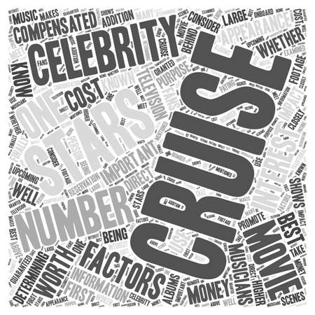 compensated: Cruising With a Celebrity Are Celebrity Cruises Worth the Money word cloud concept