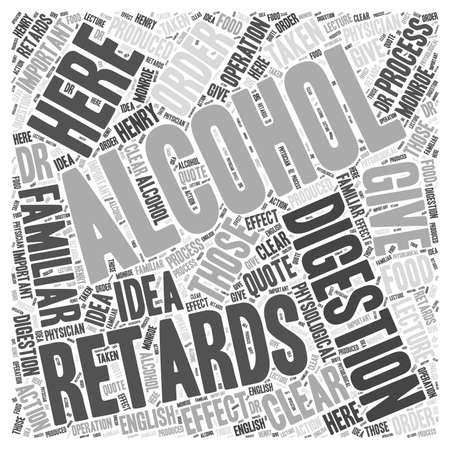 physiological: HOW ALCOHOL RETARDS DIGESTION word cloud concept Illustration