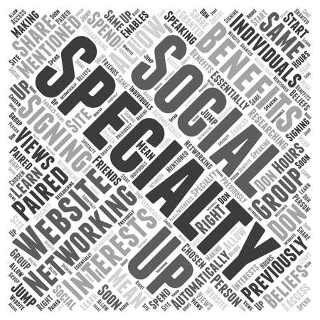 specialty: The Benefits of Signing Up With a Specialty Social Networking Website word cloud concept