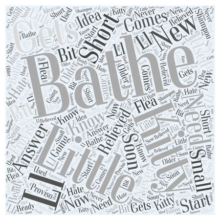 cat s: Do I Need to Bathe My New Kitty word cloud concept Illustration